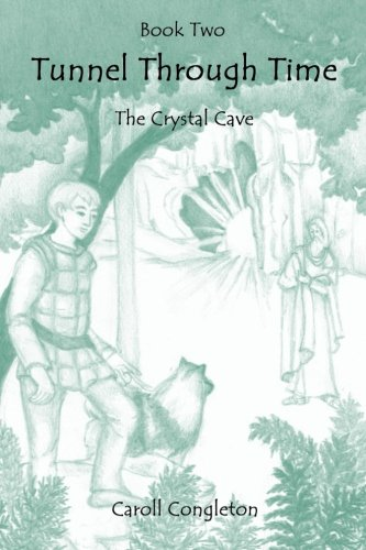 Tunnel Through Time: The Crystal Cave (Volume 2): Congleton, Caroll