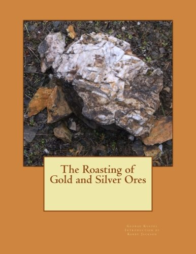 9781506172125: The Roasting of Gold and Silver Ores