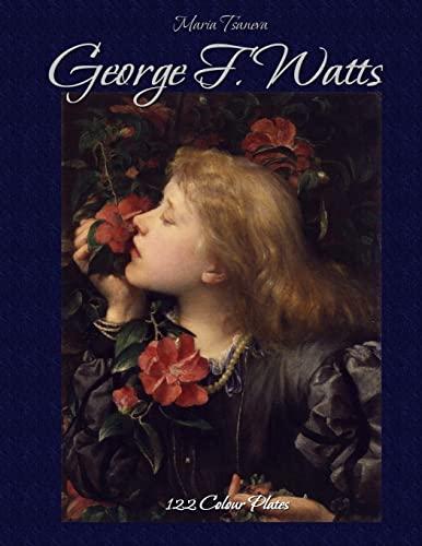 George F. Watts: 122 Colour Plates: Maria Tsaneva