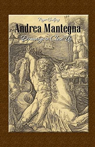 9781506172804: Andrea Mantegna: Drawings in Close Up