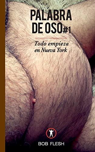 Todo empieza en Nueva York (Palabra de Oso) (Volume 1) (Spanish Edition): Flesh, Bob