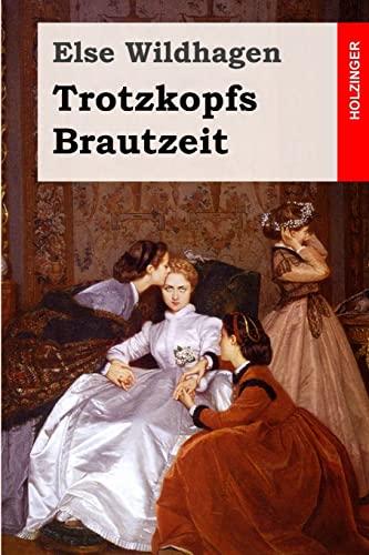 9781506174693: Trotzkopfs Brautzeit