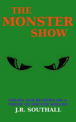 9781506174877: The Monster Show: Essays and Reviews on a Theme of Doctor Who