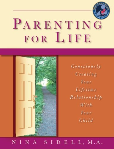 9781506175584: Parenting for Life: Consciously Creating Your Lifetime Relationship With Your Child (Cream paper)