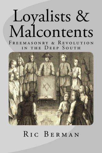 9781506176116: Loyalists & Malcontents: Freemasonry & Revolution in the Deep South