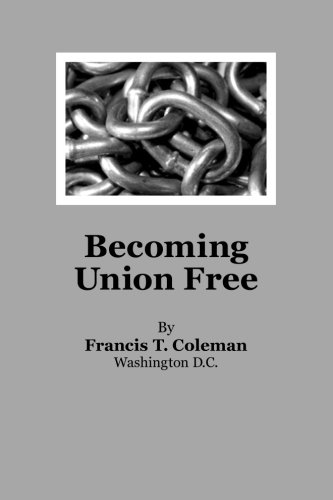 9781506179803: Becoming Union Free