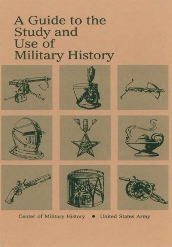 9781506179810: A Guide to the Study and Use of Military History