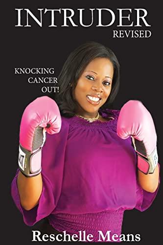 9781506180717: INTRUDER/ Revised: Knocking Cancer Out!