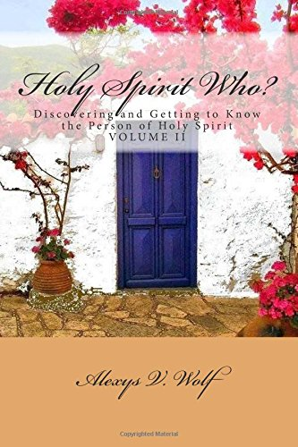 9781506180861: Holy Spirit Who?: Discovering and Getting to Know the Person of Holy Spirit (Holy Spirit Who? volume II) (Volume 2)