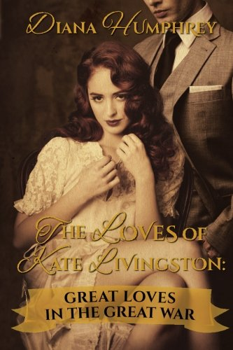 9781506182346: The Loves of Kate Livingston: Great Loves In The Great War