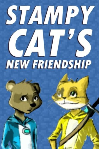 9781506182766: Stampy Cat's New Friendship: An Unofficial Minecraft Novel Based on Stampylonghead