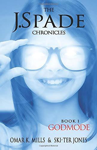 9781506182773: The J.Spade Chronicles GodMode (Volume 1)