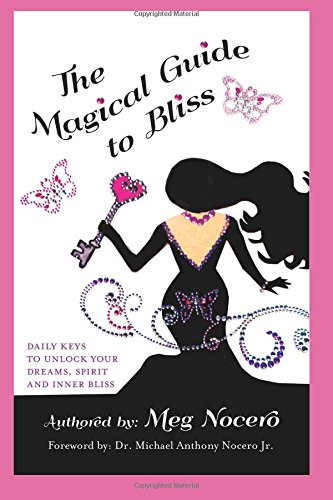9781506183688: The Magical Guide to Bliss: Daily Keys to Unlock your Dreams, Spirit and Inner Bliss