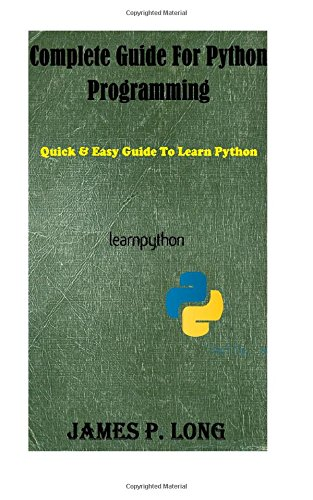 9781506185217: Complete Guide For Python Programming: Quick & Easy Guide To Learn Python