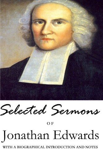 9781506185736: Selected Sermons of Jonathan Edwards: With a Biographical Introduction and Notes