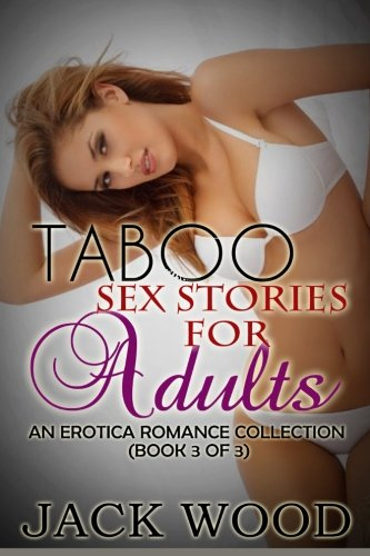 9781506186429: Taboo Sex Stories For Adults: An Erotica Romance Collection (Book 3 of 3)