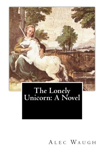 9781506189635: The Lonely Unicorn: A Novel