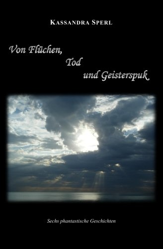9781506190310: Von Flüchen, Tod und Geisterspuk: Sechs phantastische Geschichten