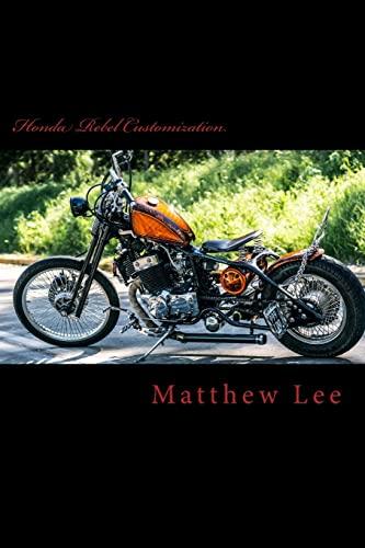 Honda Rebel Customization: Matthew Lee
