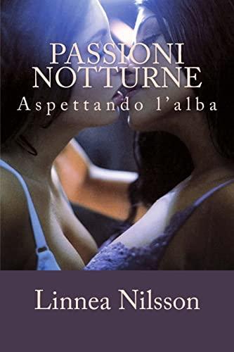 9781506191560: Passioni notturne: Aspettando l'alba (Italian Edition)