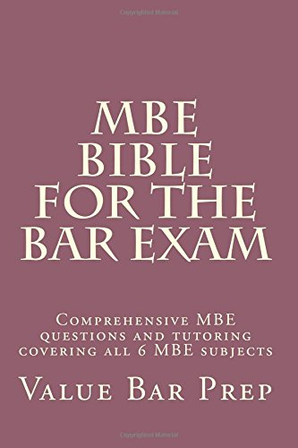 9781506191812: MBE Bible For The Bar Exam: Comprehensive MBE questions and tutoring covering all 6 MBE subjects