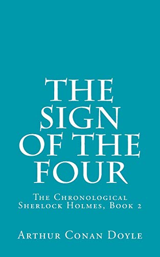 The Sign of the Four (The Chronological: Doyle, Arthur Conan