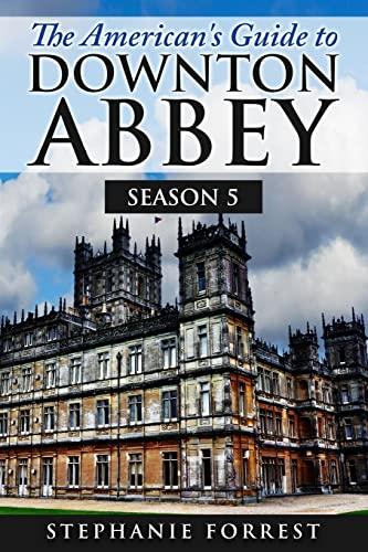 9781506198088: The American's Guide to Downton Abbey: Season 5