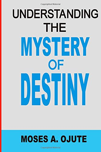 9781506198873: Understanding The Mystery Of Destiny