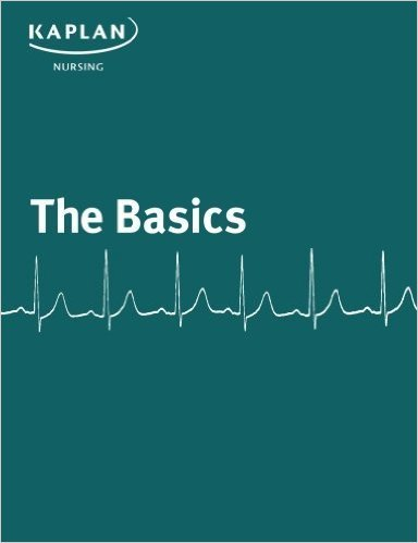 Kaplan Nursing The Basics 2016: Veronica Phillips Arikian