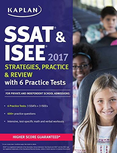 9781506203324: SSAT & ISEE 2017 Strategies, Practice & Review with 6 Practice Tests: For Private and Independent School Admissions (Kaplan SSAT & ISEE for Private & Independent School Admissions)