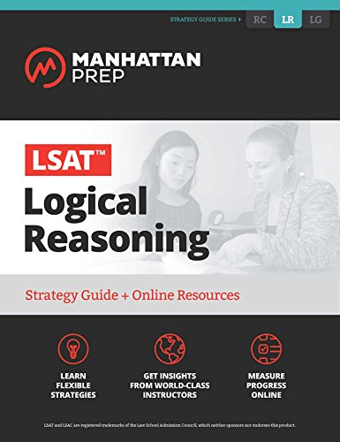 LSAT Logical Reasoning: Strategy Guide + Online Tracker (Manhattan Prep LSAT Strategy Guides): Prep...