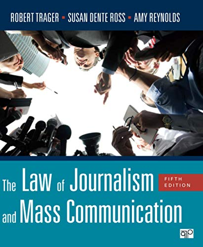 The Law of Journalism and Mass Communication: Robert E. Trager (author), Susan D. (Dente) Ross (...