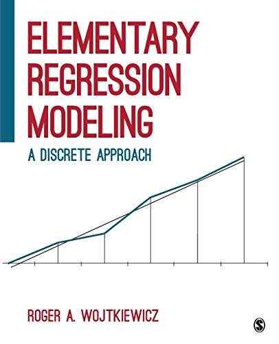 9781506303475: Elementary Regression Modeling: A Discrete Approach