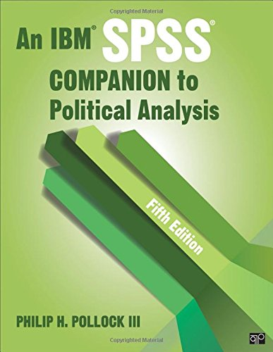 9781506305790: An IBM SPSS® Companion to Political Analysis
