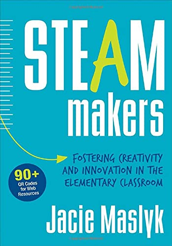 9781506311241: STEAM Makers: Fostering Creativity and Innovation in the Elementary Classroom