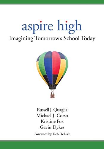 9781506311371: Aspire High: Imagining Tomorrow′s School Today