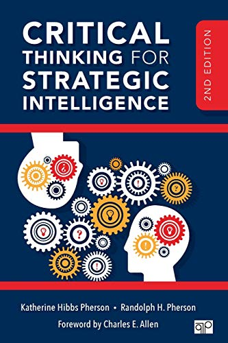 9781506316888: Critical Thinking for Strategic Intelligence; Second Edition