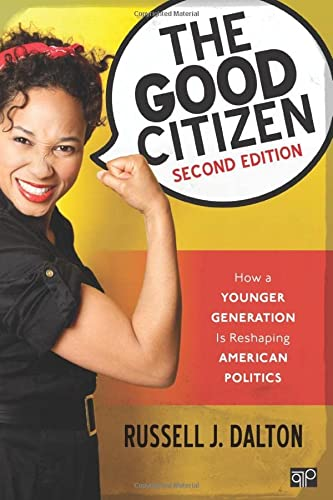 9781506318028: The Good Citizen; How a Younger Generation Is Reshaping American Politics; Second Edition