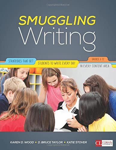 9781506322629: Smuggling Writing: Strategies That Get Students to Write Every Day, in Every Content Area, Grades 3-12 (Corwin Literacy)