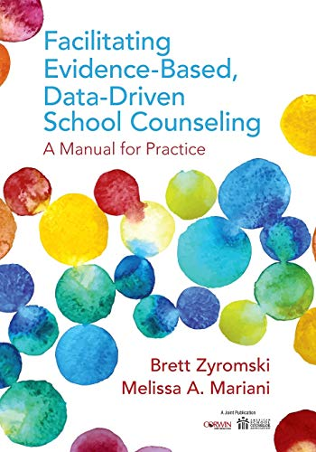 9781506323114: Facilitating Evidence-Based, Data-Driven School Counseling: A Manual for Practice