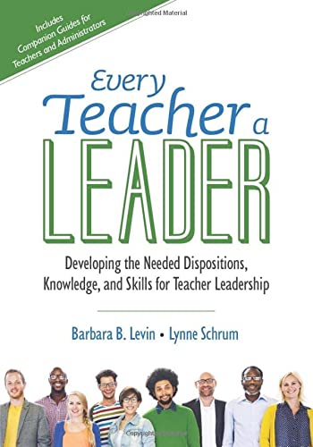 Every Teacher a Leader: Developing the Needed Dispositions, Knowledge, and Skills for Teacher ...