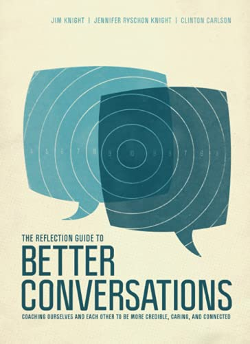 The Reflection Guide to Better Conversations: Coaching: Jim Knight; Jennifer