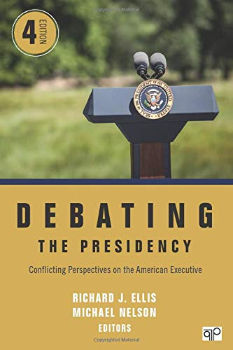 9781506344485: Debating the Presidency; Conflicting Perspectives on the American Executive