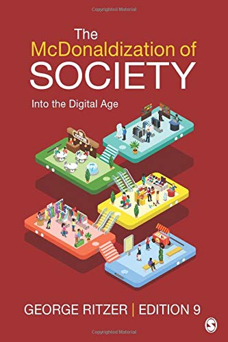 The McDonaldization of Society: Into the Digital: Ritzer, George