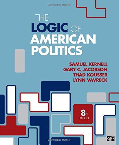 9781506358666: The Logic of American Politics (Eighth Edition)