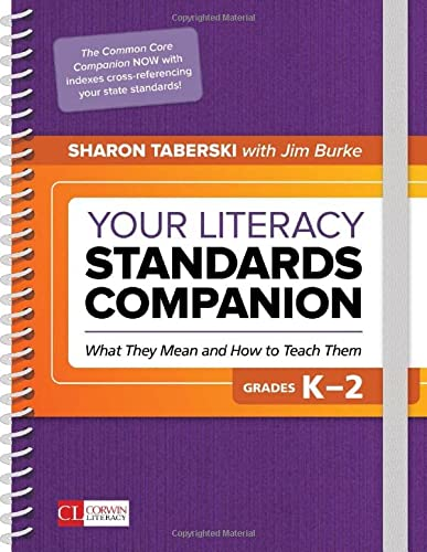 Your Literacy Standards Companion, Grades K 2: What They Mean And How To Teach Them