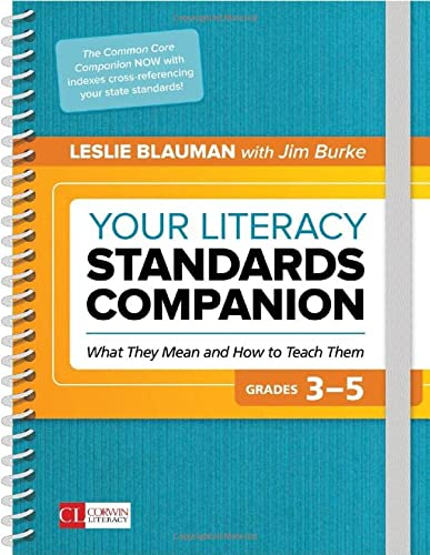 Your Literacy Standards Companion, 3 5: What They Mean And How To Teach Them