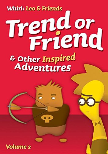 9781506400051: Trend or Friends and Other Inspired Adventures: Volume 2 (Whirl: Leo & Friends)