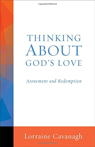 9781506400686: Thinking About God's Love: Atonement and Redemption (Thinking About series)
