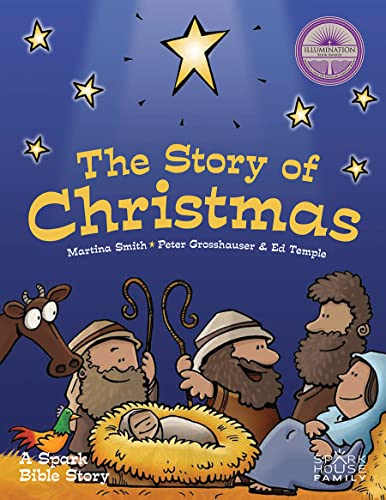 The Story of Christmas: A Spark Bible Story: Martina Smith